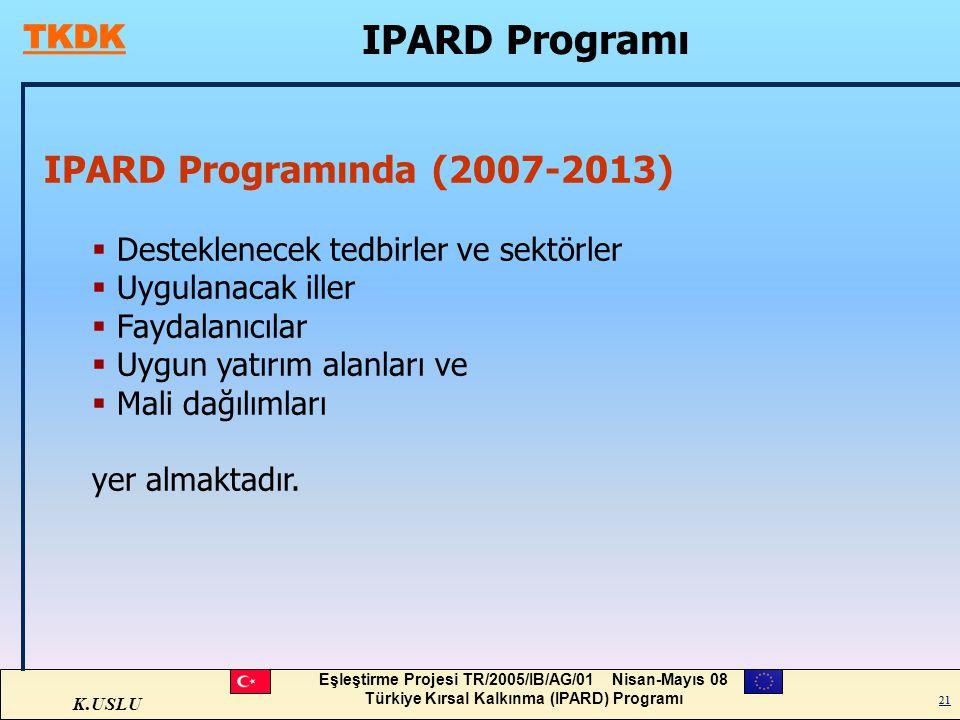 IPARD Programı IPARD Programında (2007-2013)