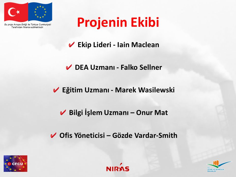 Projenin Ekibi Ekip Lideri - Iain Maclean DEA Uzmanı - Falko Sellner