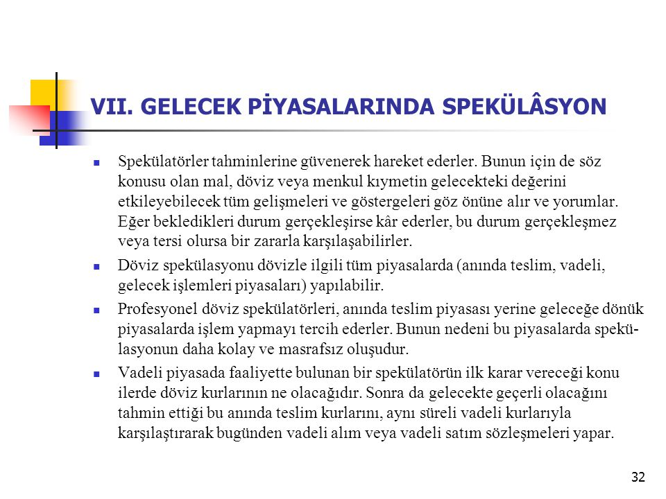 VII. GELECEK PİYASALARINDA SPEKÜLÂSYON