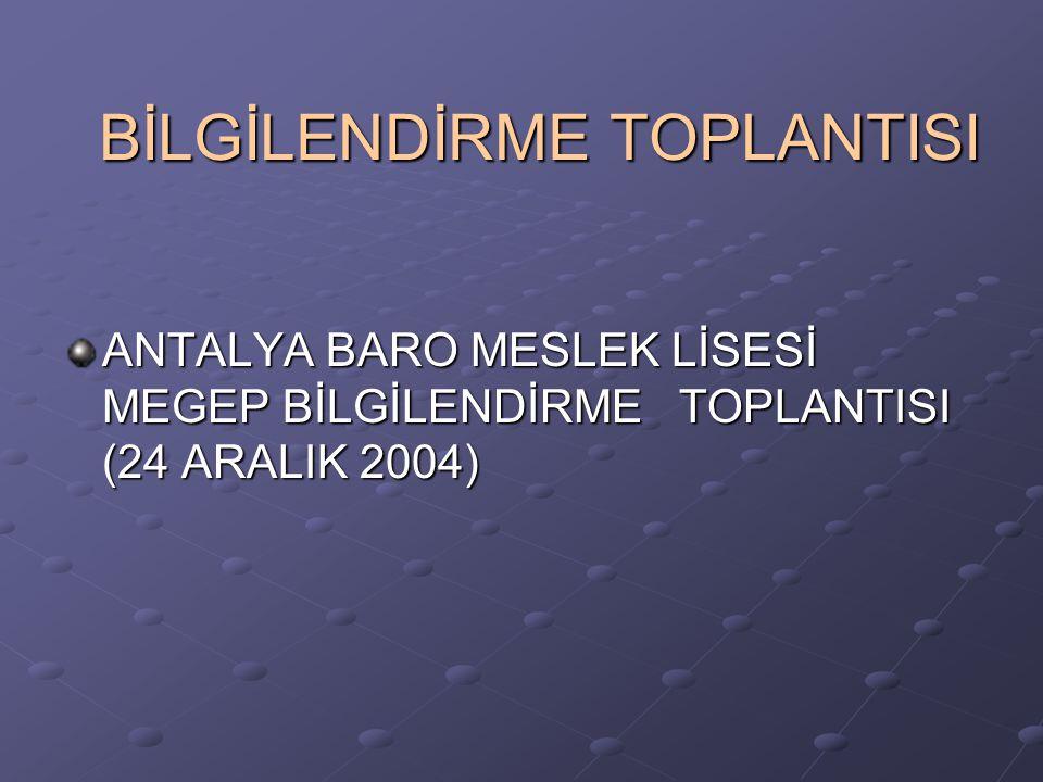 BİLGİLENDİRME TOPLANTISI