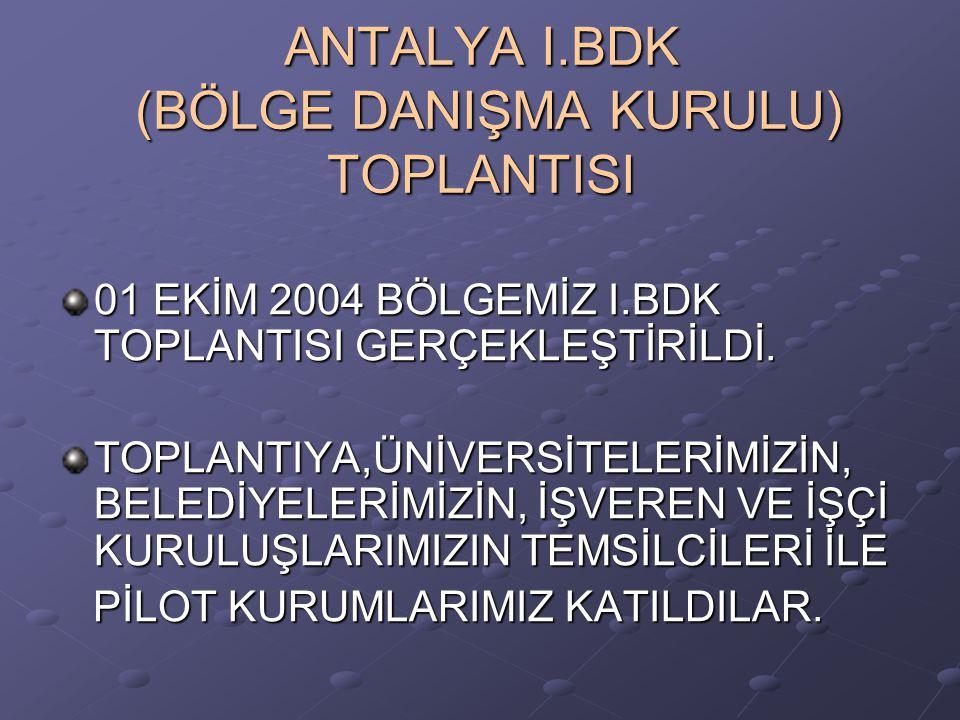 ANTALYA I.BDK (BÖLGE DANIŞMA KURULU) TOPLANTISI