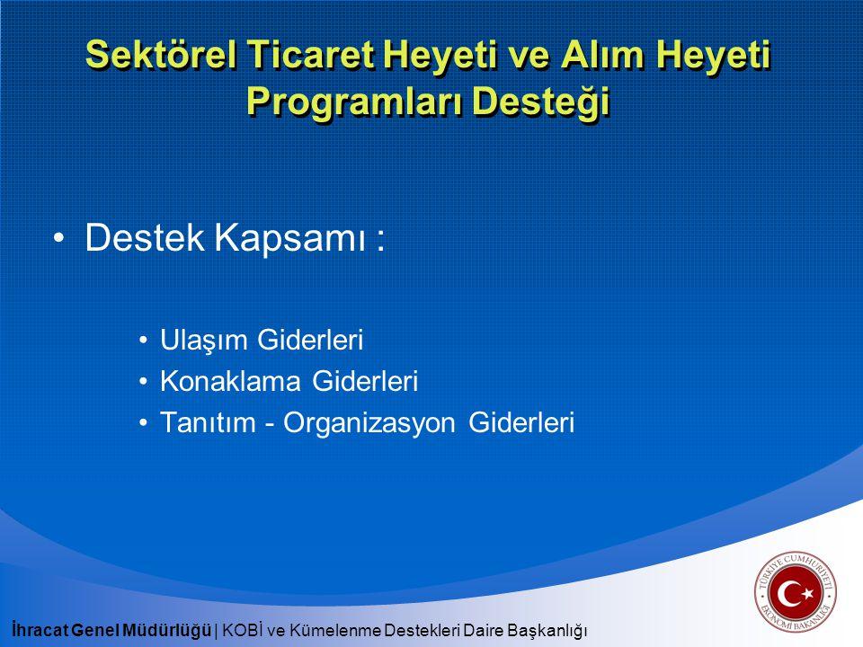 Sektörel Ticaret Heyeti ve Alım Heyeti Programları Desteği