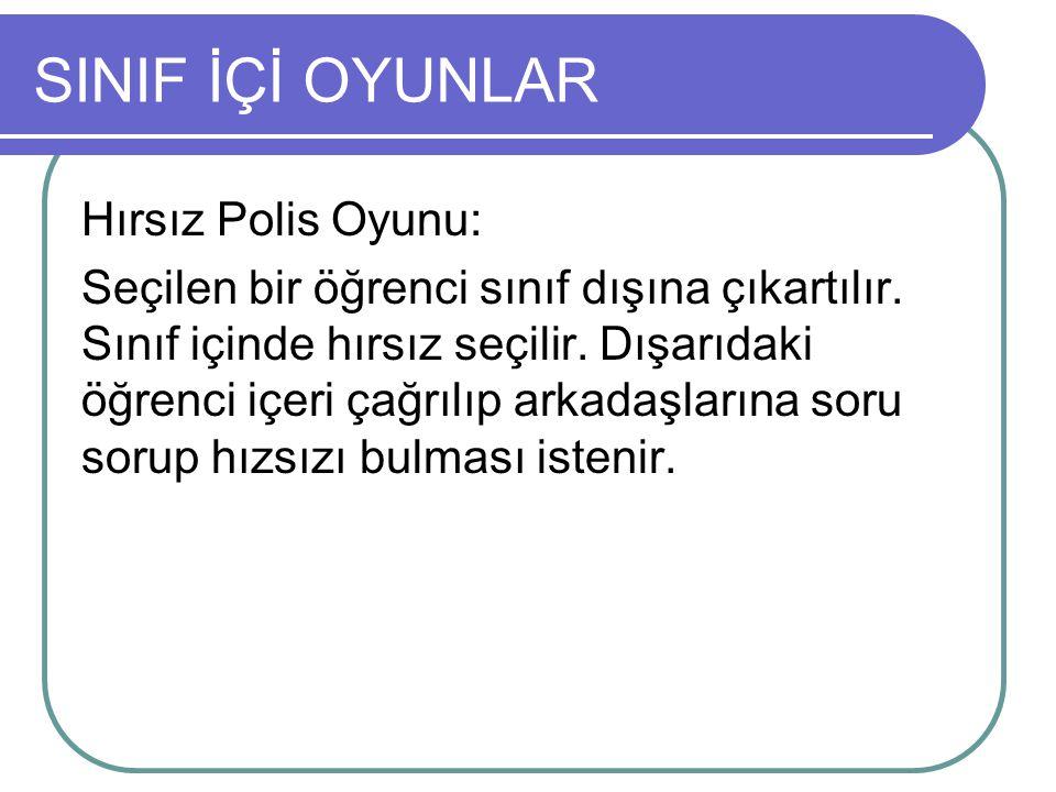 SINIF İÇİ OYUNLAR Hırsız Polis Oyunu: