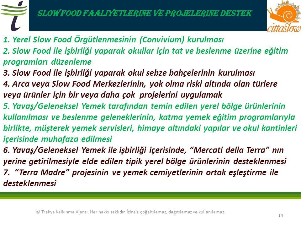 1. Yerel Slow Food Örgütlenmesinin (Convivium) kurulması