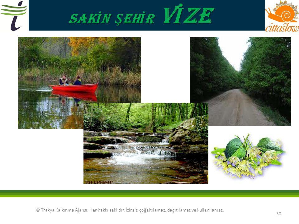 SAKİN ŞEHİR VİZE. Vize Belediyesi. © Trakya Kalkınma Ajansı.
