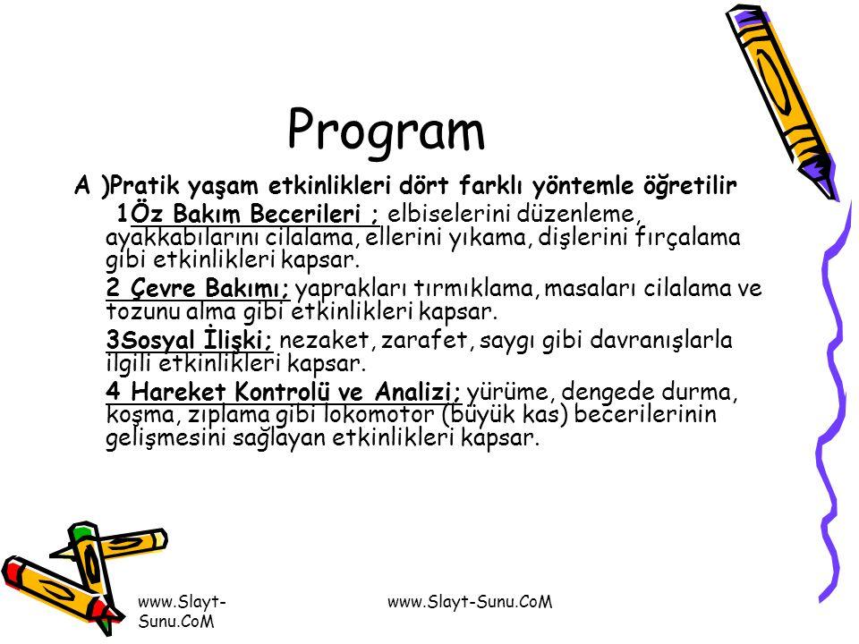Program A )Pratik yaşam etkinlikleri dört farklı yöntemle öğretilir