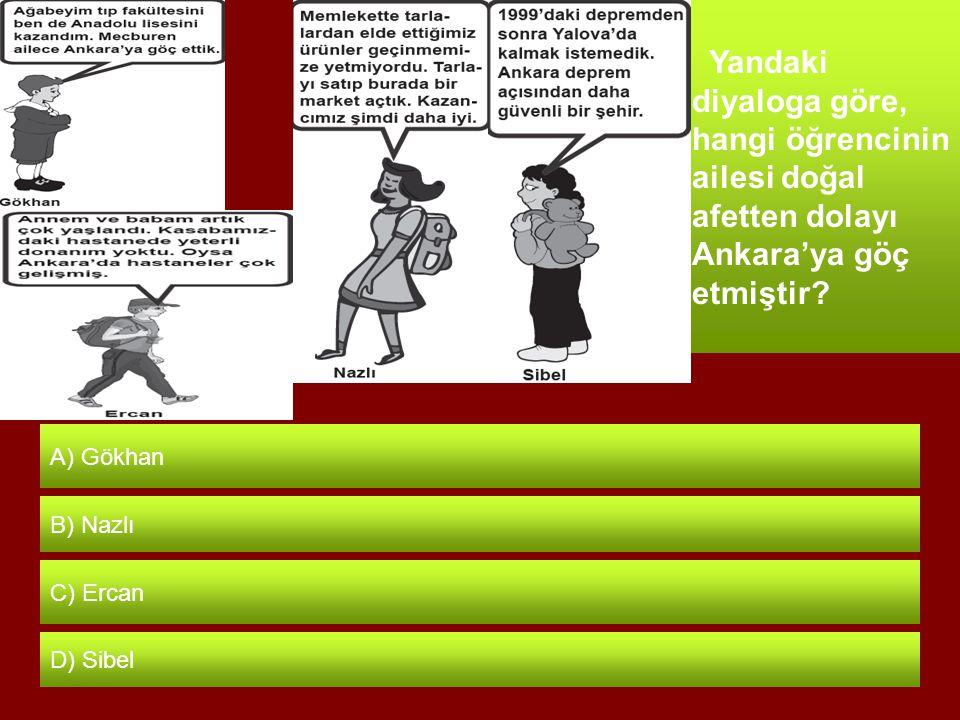 Yandaki diyaloga göre, hangi öğrencinin ailesi doğal afetten dolayı Ankara'ya göç etmiştir