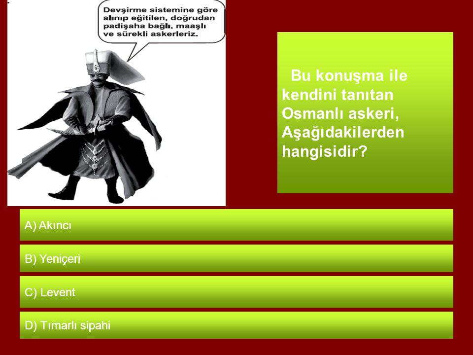 Bu konuşma ile kendini tanıtan Osmanlı askeri, Aşağıdakilerden