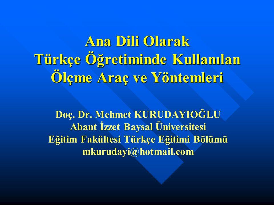 Ana Dili Olarak Türkçe Öğretiminde Kullanılan Ölçme Araç ve Yöntemleri