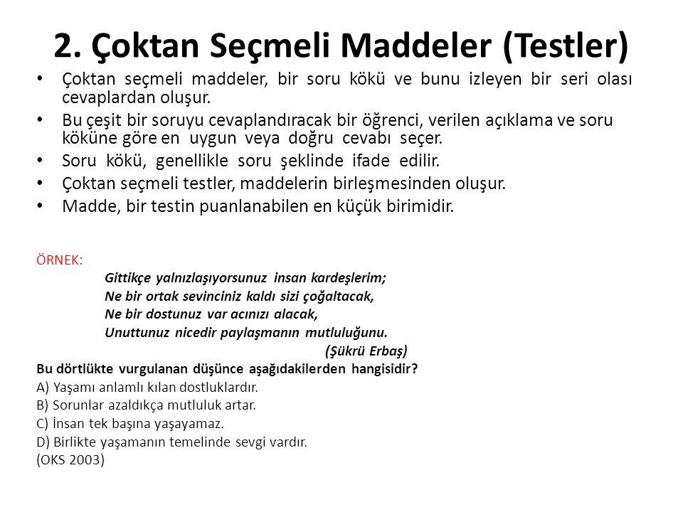 2. Çoktan Seçmeli Maddeler (Testler)