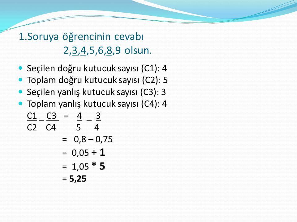 1.Soruya öğrencinin cevabı 2,3,4,5,6,8,9 olsun.