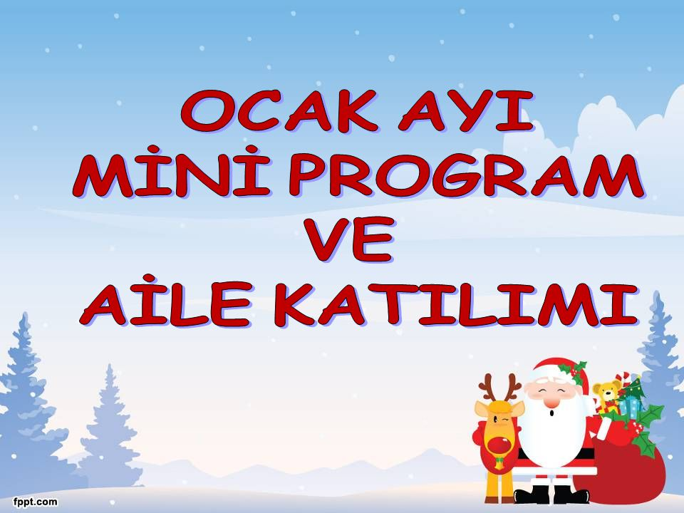 OCAK AYI MİNİ PROGRAM VE AİLE KATILIMI