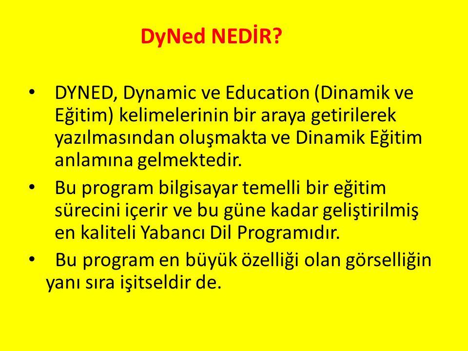 DyNed NEDİR