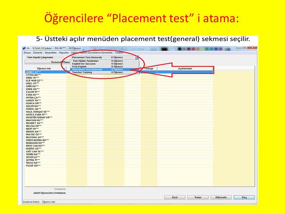 Öğrencilere Placement test i atama: