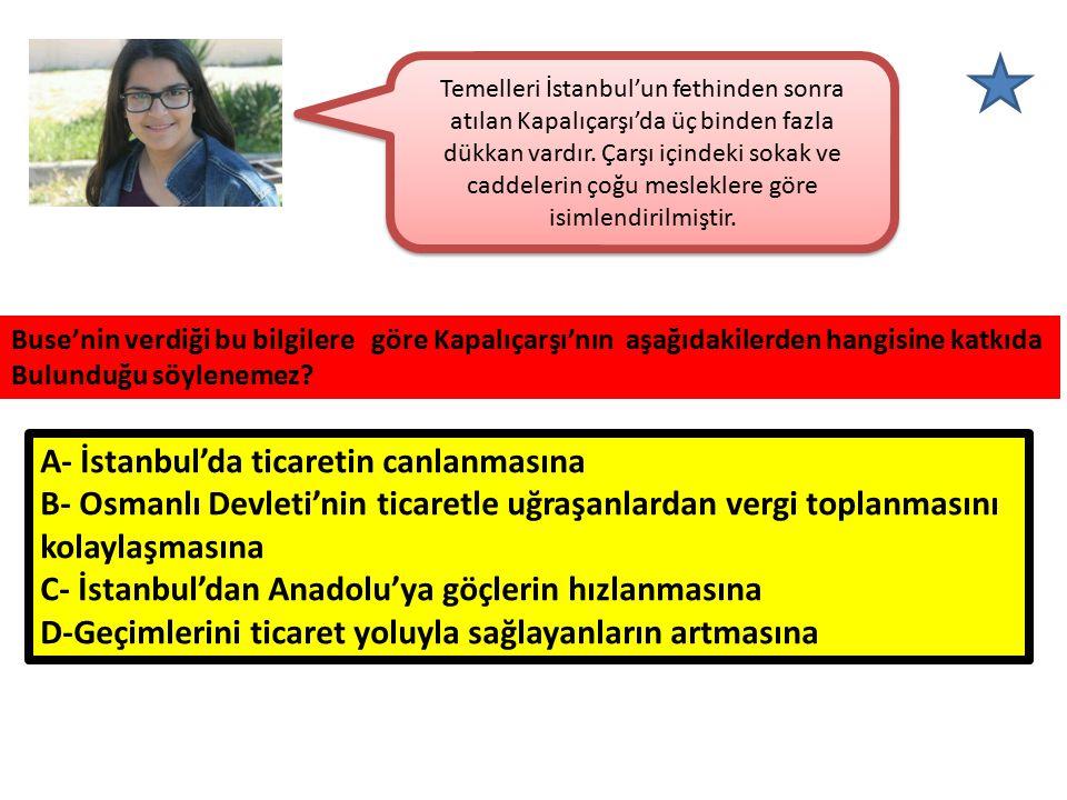 A- İstanbul'da ticaretin canlanmasına