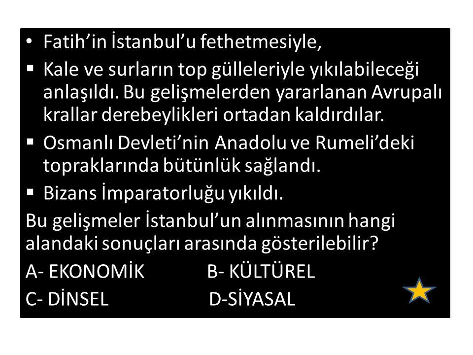 Fatih'in İstanbul'u fethetmesiyle,