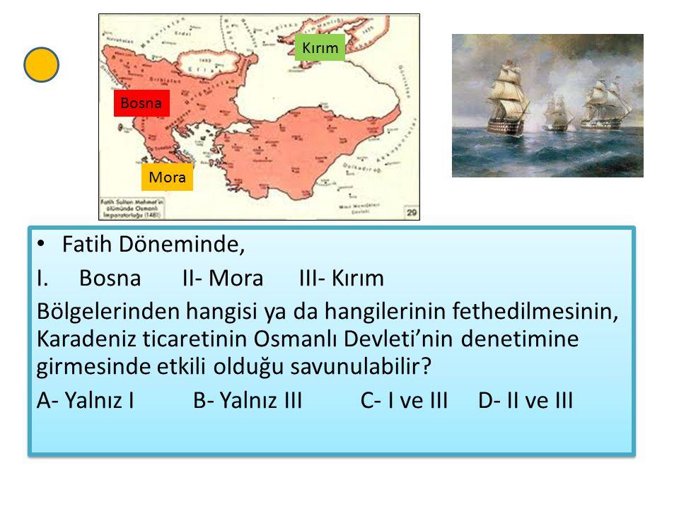 Bosna II- Mora III- Kırım