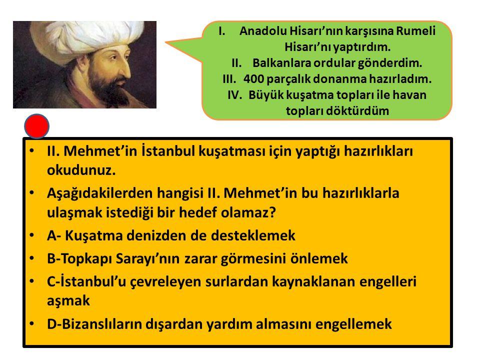 II. Mehmet'in İstanbul kuşatması için yaptığı hazırlıkları okudunuz.