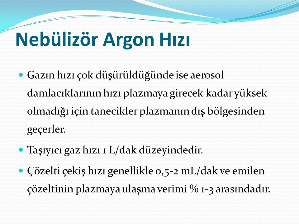 Nebülizör Argon Hızı