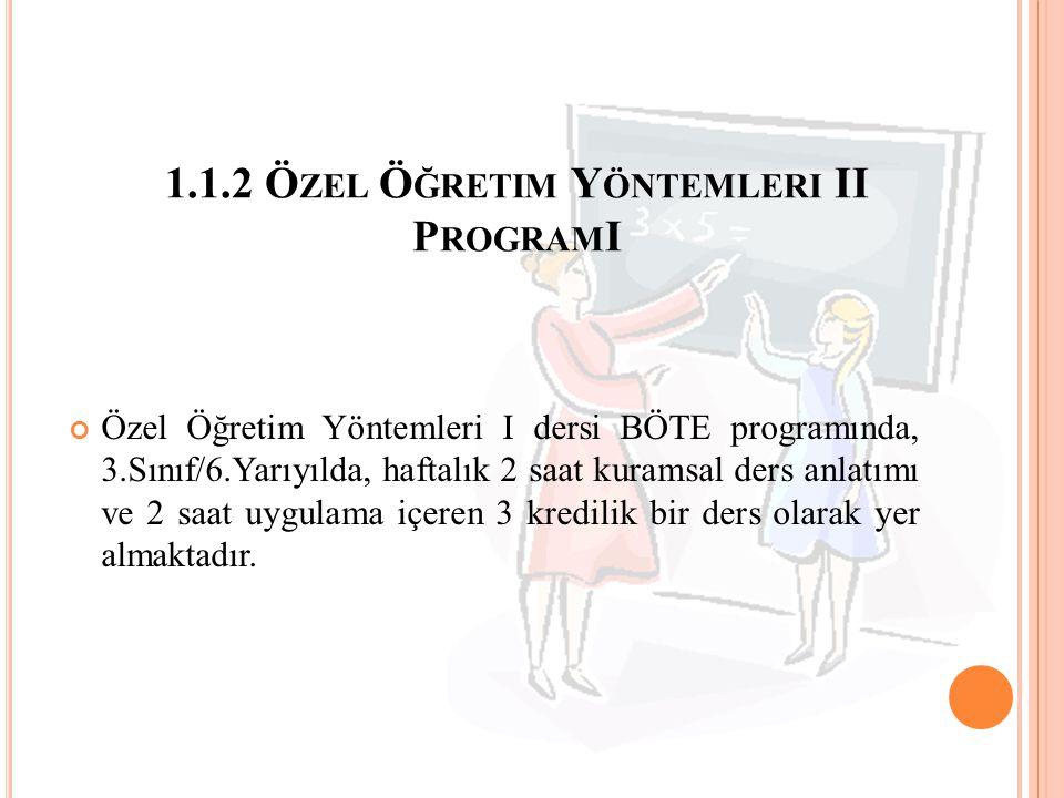 1.1.2 Özel Öğretim Yöntemleri II ProgramI