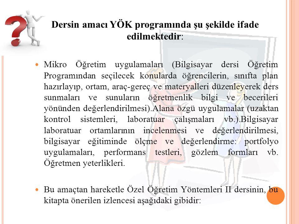 Dersin amacı YÖK programında şu şekilde ifade edilmektedir: