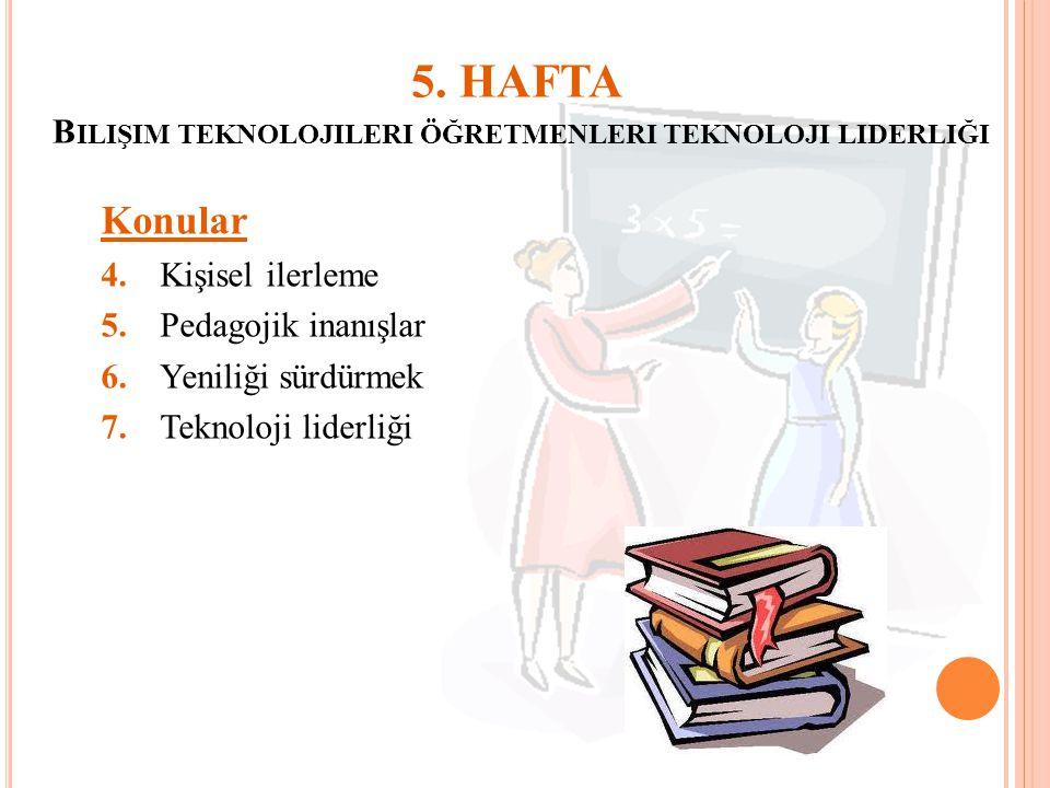 5. HAFTA Bilişim teknolojileri öğretmenleri teknoloji liderliği