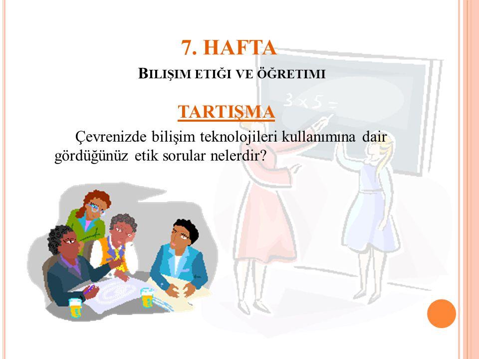 7. HAFTA Bilişim etiği ve öğretimi