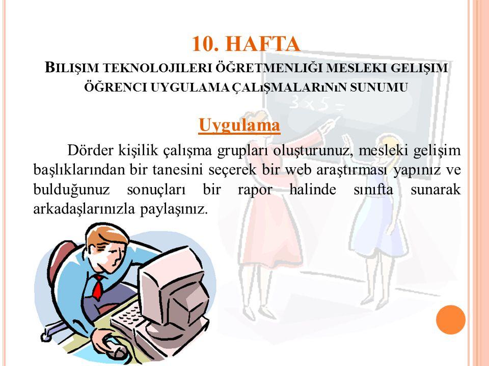 10. HAFTA Bilişim teknolojileri öğretmenliği mesleki gelişim öğrenci uygulama çalışmalarının sunumu