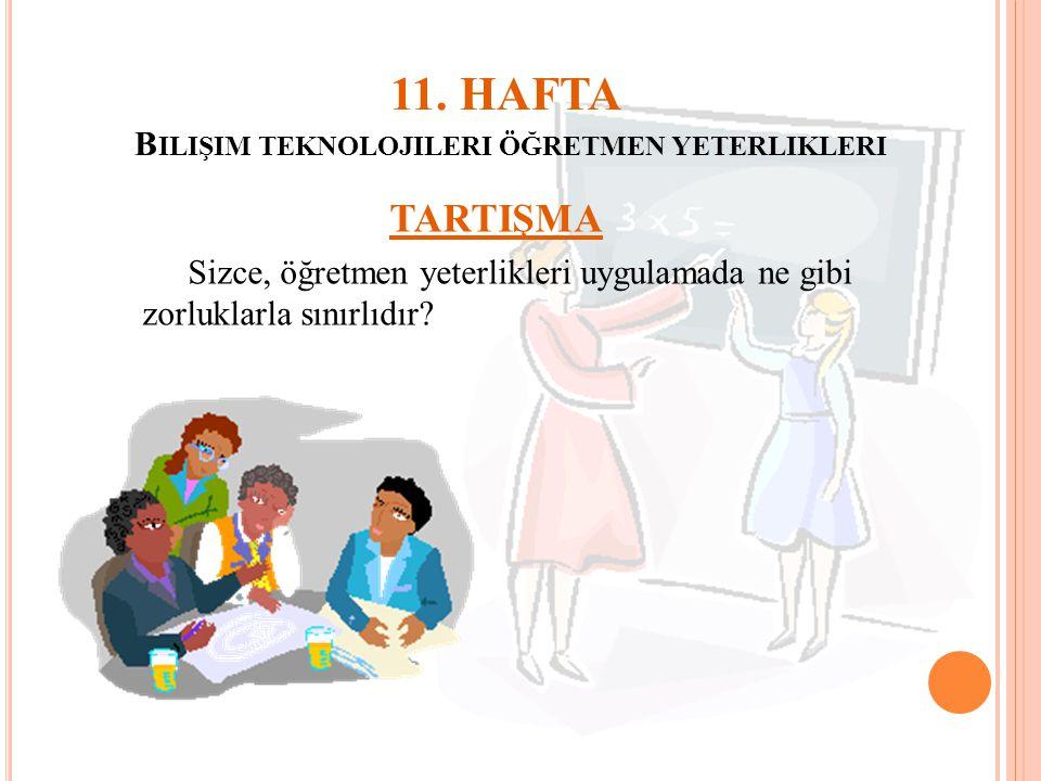 11. HAFTA Bilişim teknolojileri öğretmen yeterlikleri