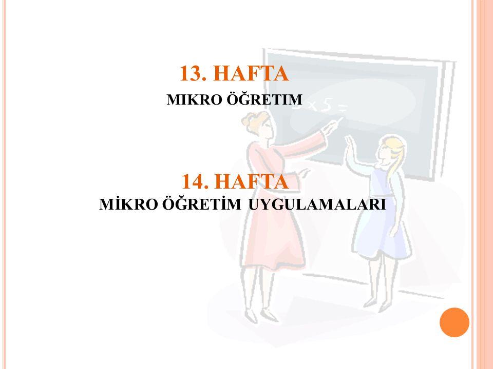 14. HAFTA MİKRO ÖĞRETİM UYGULAMALARI