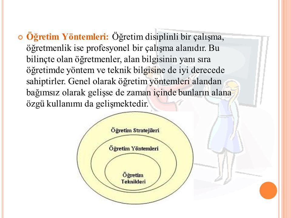 Öğretim Yöntemleri: Öğretim disiplinli bir çalışma, öğretmenlik ise profesyonel bir çalışma alanıdır.