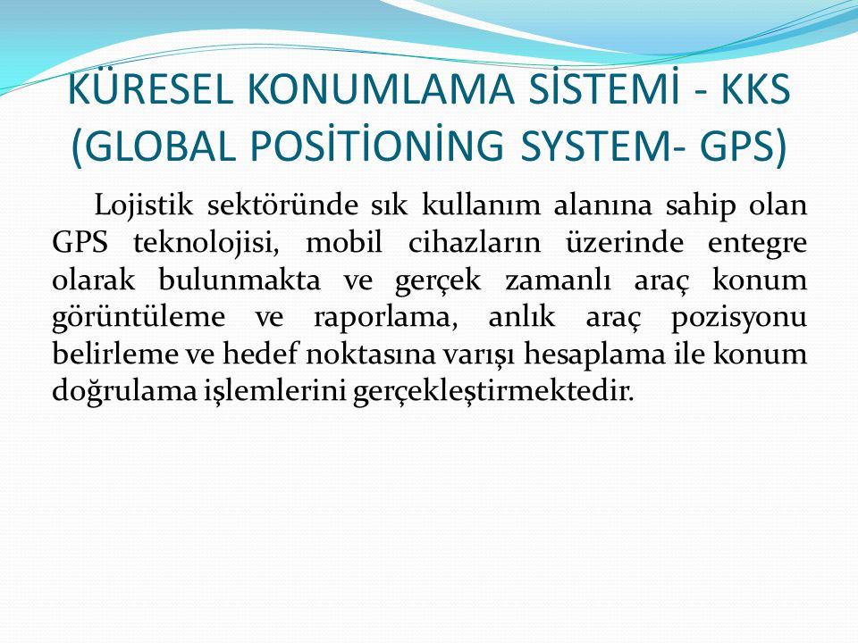 KÜRESEL KONUMLAMA SİSTEMİ - KKS (GLOBAL POSİTİONİNG SYSTEM- GPS)