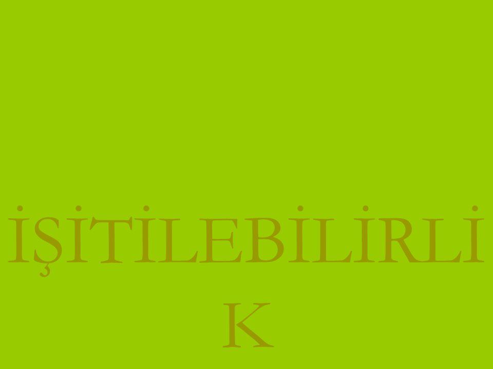 İŞİTİLEBİLİRLİK www.turkceciler.com