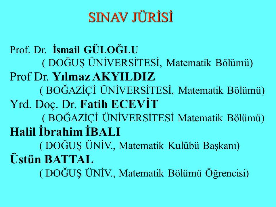 SINAV JÜRİSİ Prof Dr. Yılmaz AKYILDIZ Yrd. Doç. Dr. Fatih ECEVİT