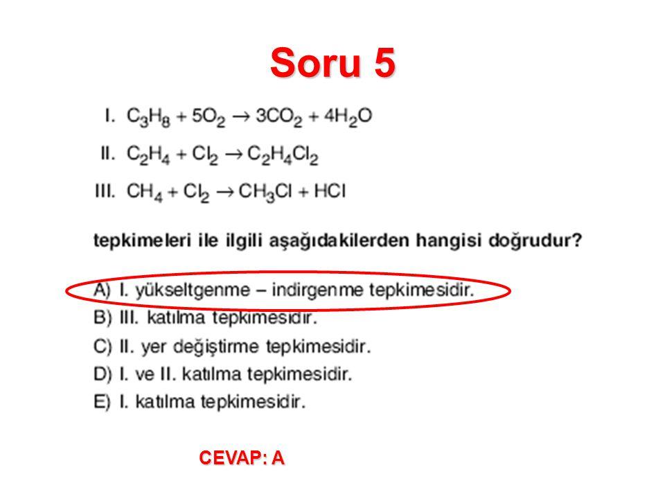 Soru 5 CEVAP: A