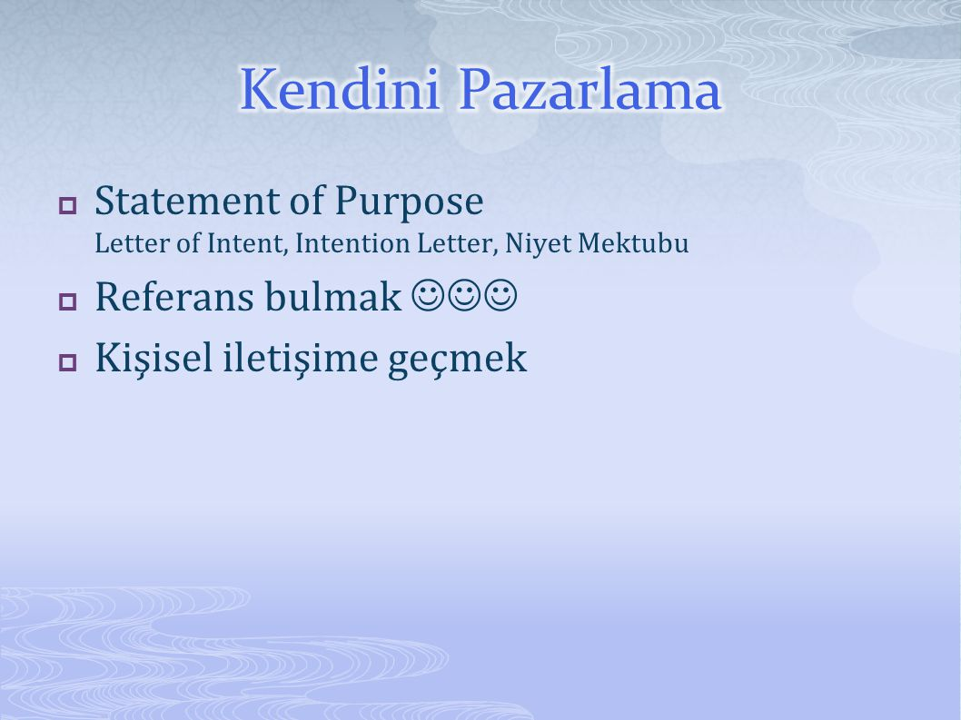 Kendini Pazarlama Statement of Purpose Letter of Intent, Intention Letter, Niyet Mektubu. Referans bulmak 