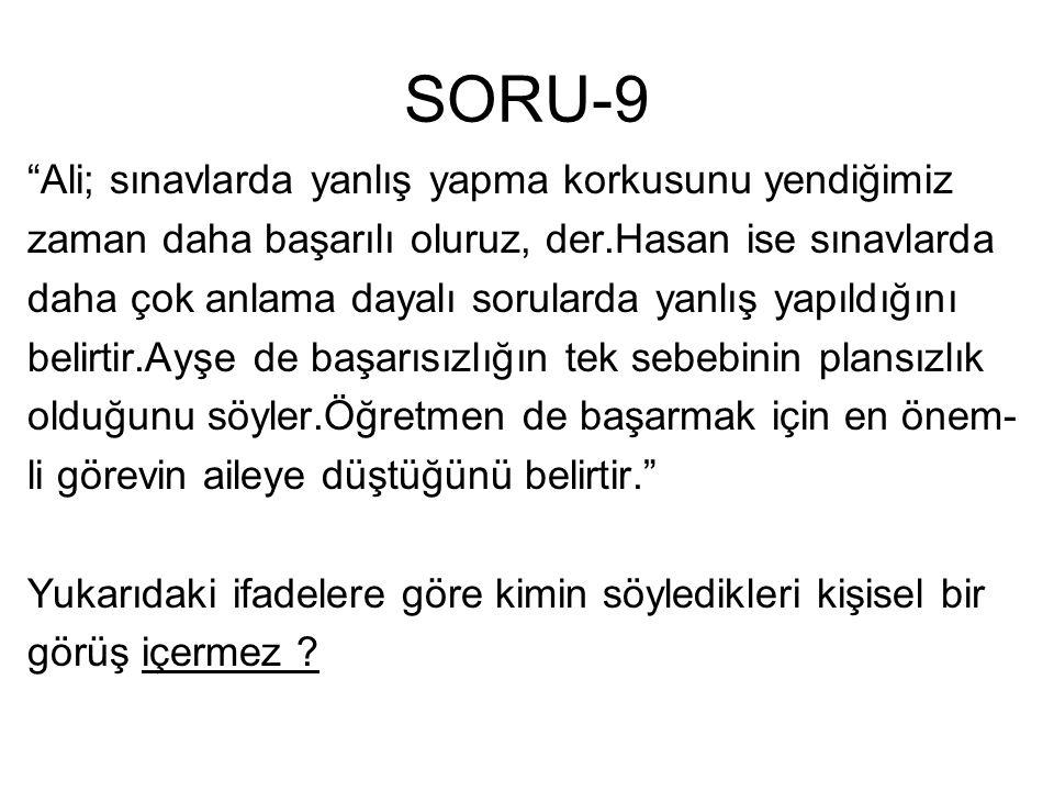 SORU-9 Ali; sınavlarda yanlış yapma korkusunu yendiğimiz