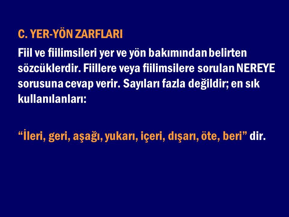 C. YER-YÖN ZARFLARI