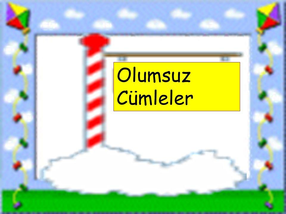 Olumsuz Cümleler www.sorubak.com