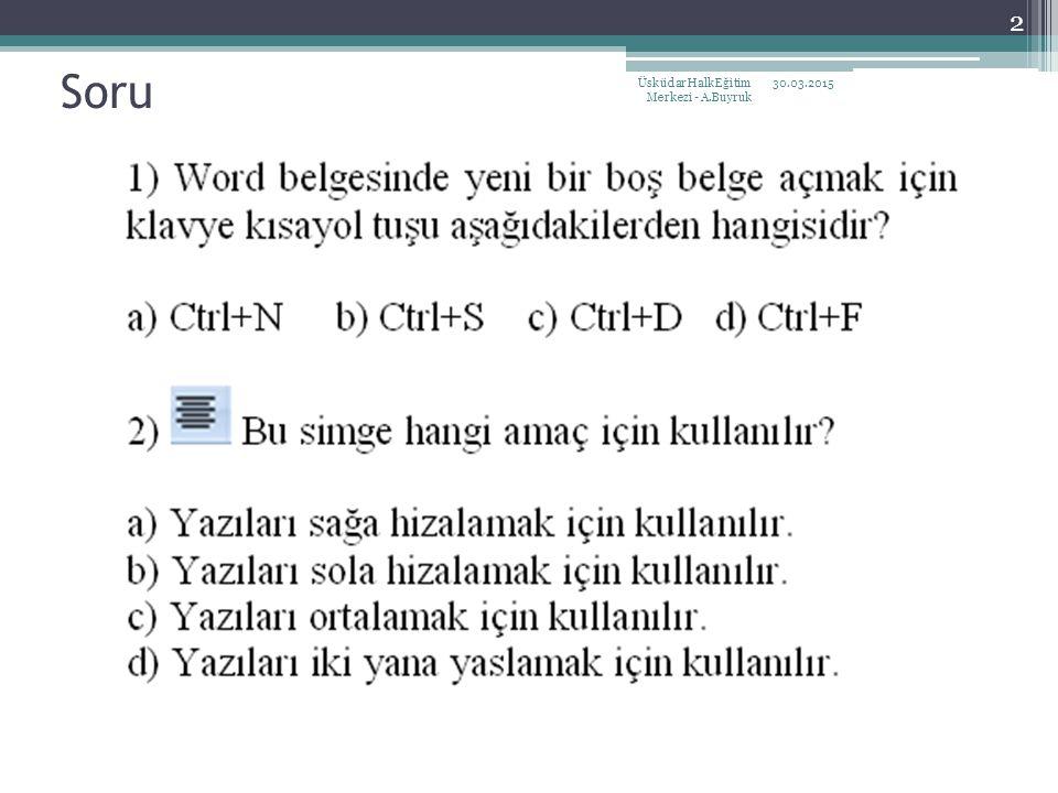 Soru Üsküdar Halk Eğitim Merkezi - A.Buyruk 08.04.2017