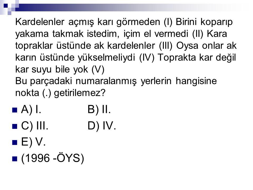A) I. B) II. C) III. D) IV. E) V. (1996 -ÖYS)