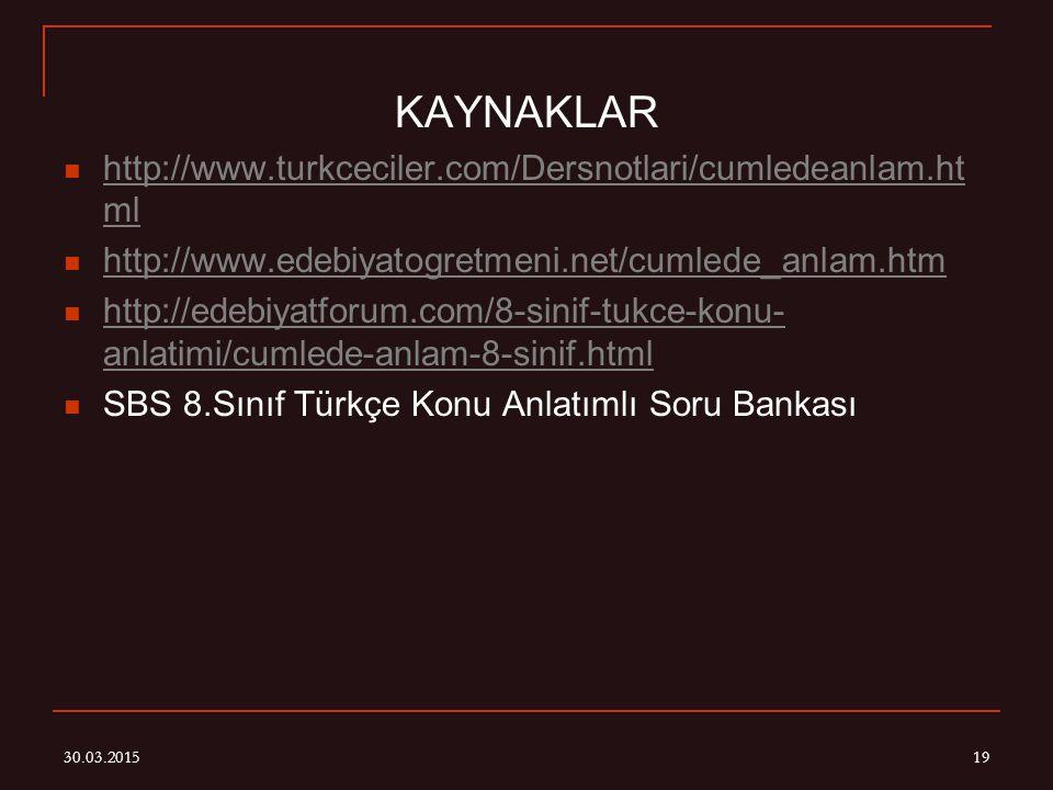 KAYNAKLAR http://www.turkceciler.com/Dersnotlari/cumledeanlam.html