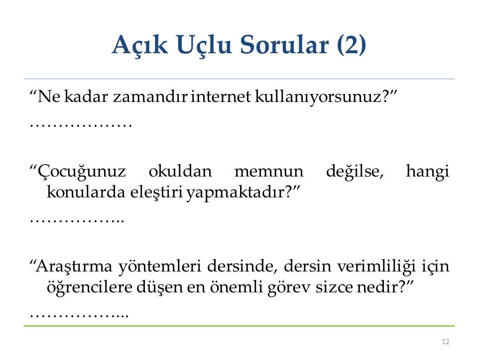 Açık Uçlu Sorular (2) Ne kadar zamandır internet kullanıyorsunuz