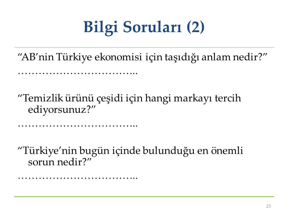 Bilgi Soruları (2) AB'nin Türkiye ekonomisi için taşıdığı anlam nedir ……………………………..