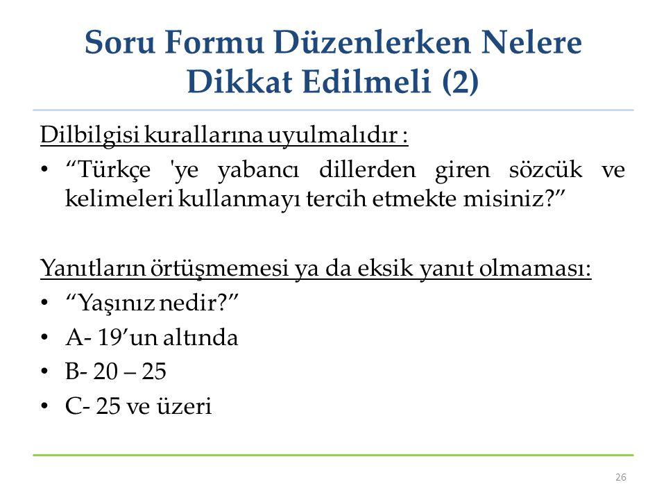 Soru Formu Düzenlerken Nelere Dikkat Edilmeli (2)