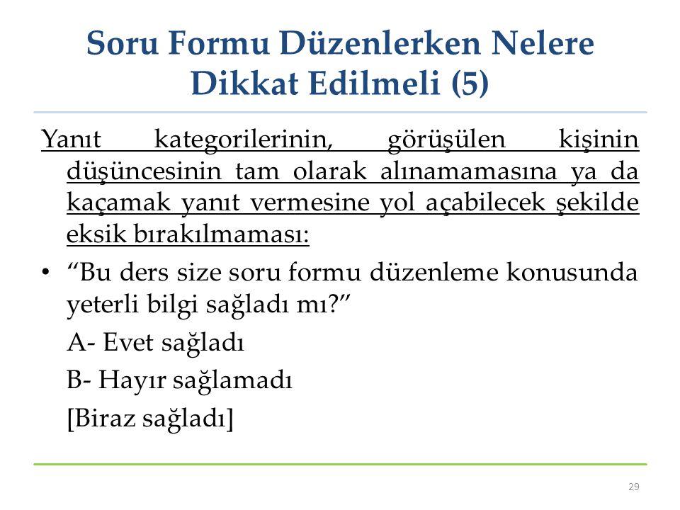 Soru Formu Düzenlerken Nelere Dikkat Edilmeli (5)