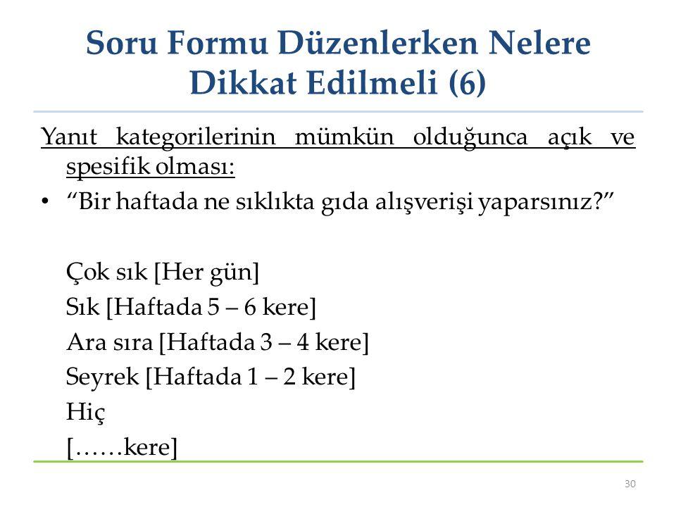 Soru Formu Düzenlerken Nelere Dikkat Edilmeli (6)