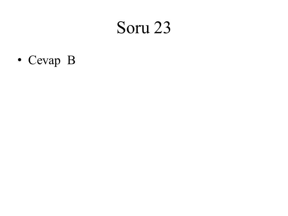 Soru 23 Cevap B