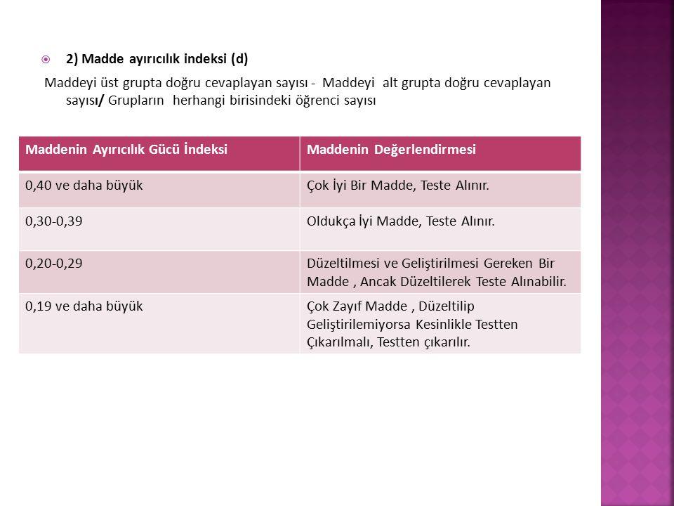 2) Madde ayırıcılık indeksi (d)