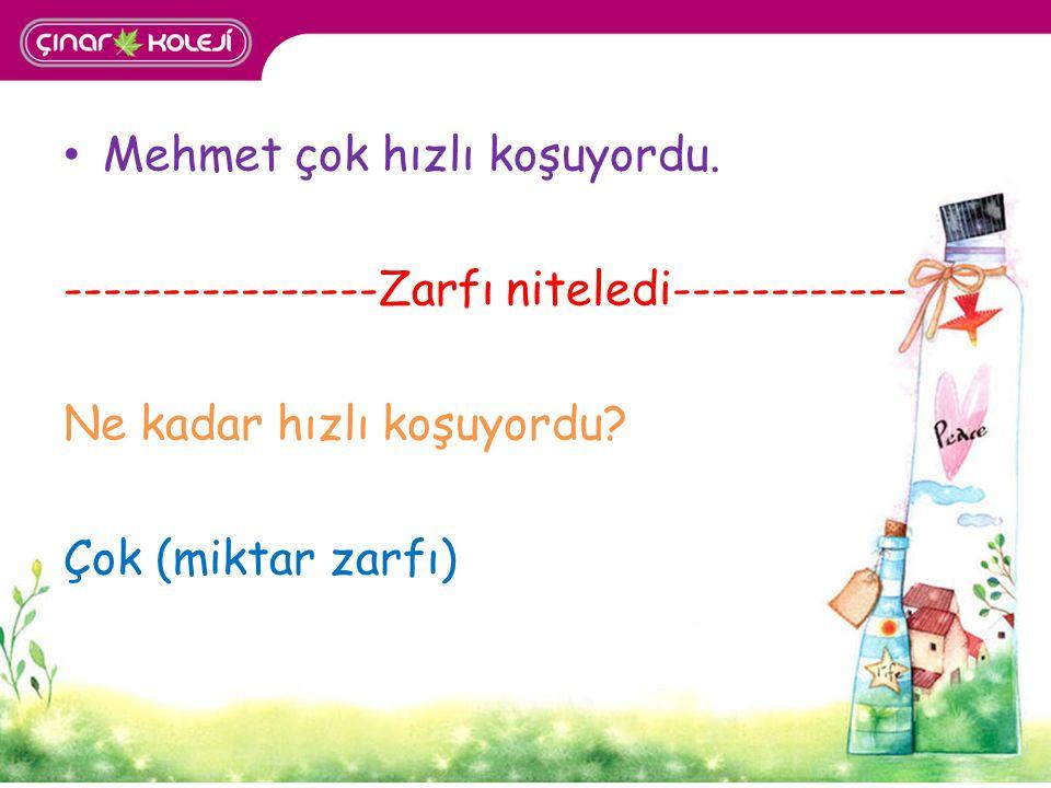 Mehmet çok hızlı koşuyordu.